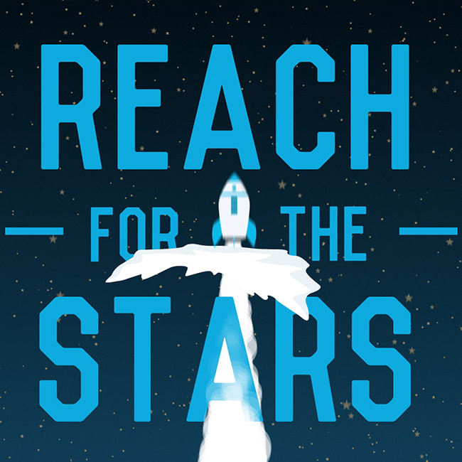 illustration of a rocket ship blasting through space with the title Reach for the stars